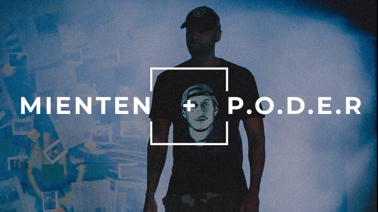 EL CHOJIN – MIENTEN + P.O.D.E.R